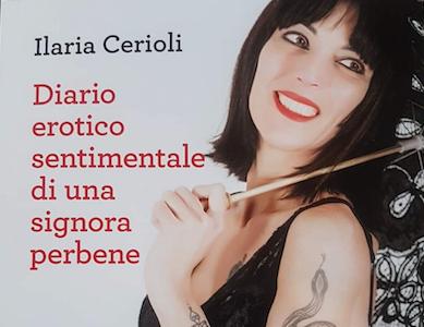 Ilaria Cerioli. Diario erotico sentimentale di una signora perbene