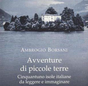 Ambrogio Borsani. Avventure di piccole terre