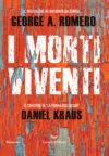 George A. Romero. Daniel Kraus. I morti viventi
