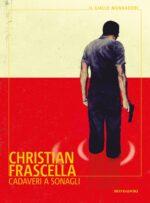 Anteprima. Christian Frascella. Cadaveri a sonagli