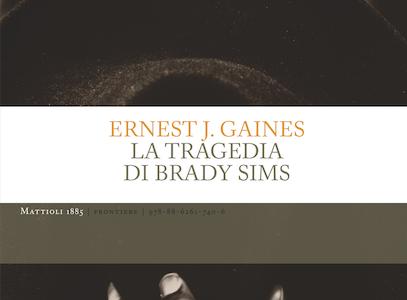 Anteprima. Ernest J. Gaines. La tragedia di Brady Sims