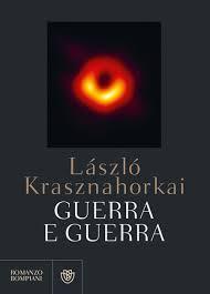 Anteprima. László Krasznahorkai. Guerra e guerra