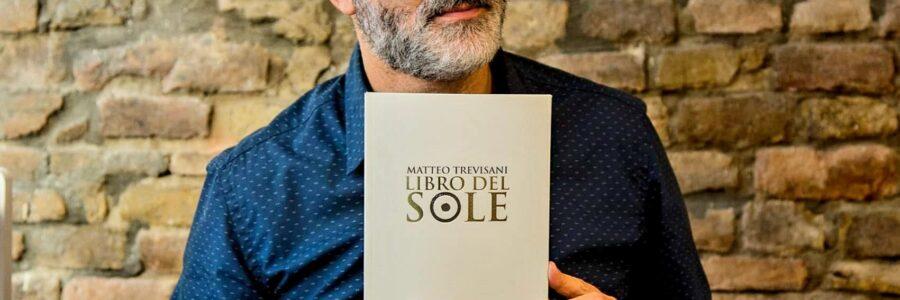 """Antonello Saiz racconta """"Libro del Sole"""" di Matteo Trevisani"""