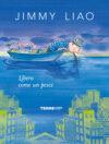 Jimmy Liao. Libero come un pesce