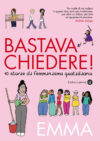 Emma. Bastava chiedere! 10 storie di femminismo quotidiano
