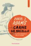 Carol J. Adams. Carne da macello. La politica sessuale della carne