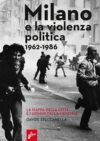 Davide Steccanella anteprima. Milano e la violenza politica
