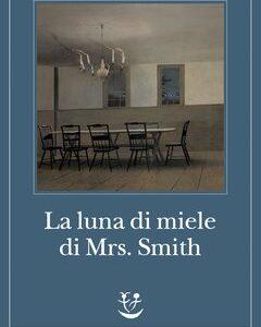 Shirley Jackson. La luna di miele di Mrs. Smith