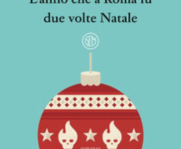 Roberto Venturini anteprima. L'anno che a Roma fu due volte Natale