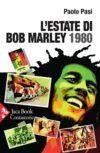 Paolo Pasi. L'estate di Bob Marley