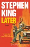Stephen King. Later