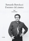Bernardo Bertolucci. Il mistero del cinema