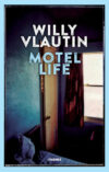 Willy Vlautin. Motel Life