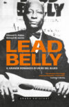 Edmond G. Addeo e Richard M. Garvin. Leadbelly. Il grande romanzo di un re del blues