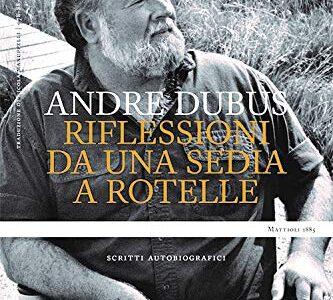 Andre Dubus. Riflessioni da una sedia a rotelle