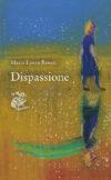 Maria Laura Rosati. Dispassione