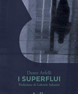 Dante Arfelli. I Superflui