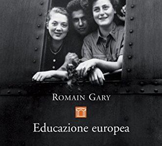 Romain Gary. Educazione Europea