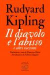 Rudyard Kipling anteprima. Il diavolo e l'abisso
