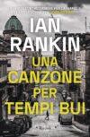 Ian Rankin anteprima. Una canzone per tempi bui