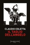 Claudio Coletta. Il Taglio dell'Angelo