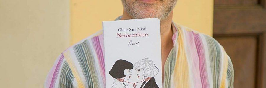 Giulia Sara Miori. Neroconfetto