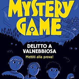 Luca Tebaldi. Mystery Game delitto a Valnebbiosa
