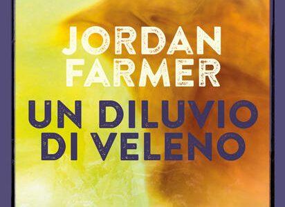 Jordan Farmer. Un diluvio di veleno