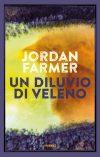 Jordan Farmer anterpima. Un diluvio di veleno