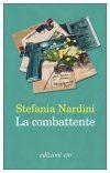 Stefania Nardini. La combattente