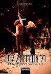 Giovanni Rossi.Led Zeppelin '71 La notte del Vigorelli