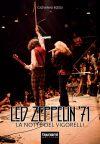 Giovanni Rossi. Led Zeppelin '71. La notte del Vigorelli