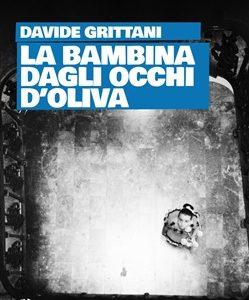 Davide Grittani. La bambina dagli occhi d'oliva